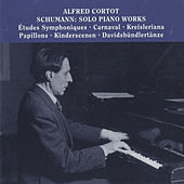 Alfred Cortot plays Solo Piano Works by Schumann by Alfred Cortot