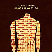 Play & Download Plays Polmo Polpo by Sandro Perri | Napster