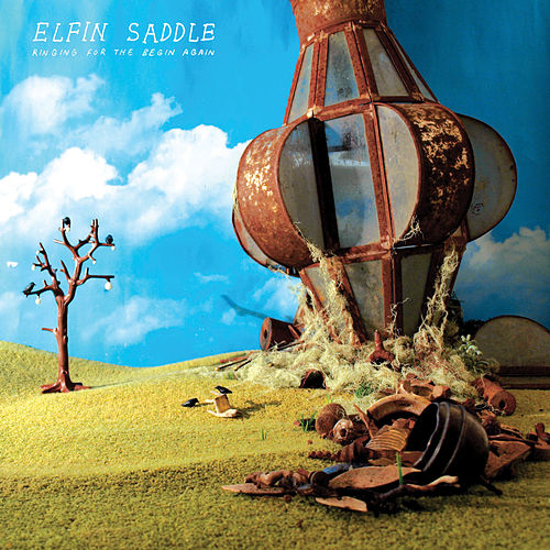 Play & Download Ringing For The Begin Again by Elfin Saddle | Napster