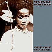 Coin Coin Chapter One: Gens de Couleur Libres by Matana Roberts