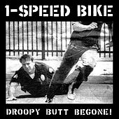 Play & Download Droopy Butt Begone! by 1-Speed Bike | Napster