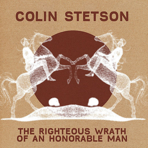 Righteous Wrath 7' by Colin Stetson