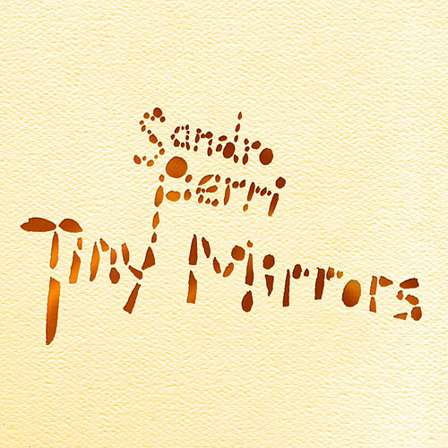 Play & Download Tiny Mirrors by Sandro Perri | Napster