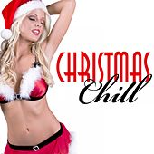 Christmas Chill by Various Artists