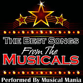 The Best Songs from the Musicals by Musical Mania