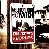 Play & Download Neighborhood Watch by Dilated Peoples | Napster