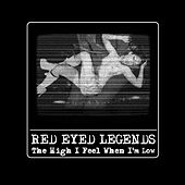 The High I Feel When I'm Low by The Red-Eyed Legends