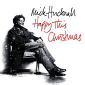 Play & Download Happy This Christmas by Mick Hucknall | Napster