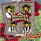 Play & Download Plegaria A Mi Madre by Dinastia Nortena | Napster