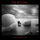 Play & Download Every Sound Below by Tim Eriksen | Napster