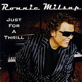 Play & Download Just For A Thrill by Ronnie Milsap | Napster