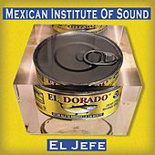 Play & Download El Jefe by Mexican Institute of Sound | Napster