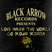 Love Makes The World Go Round Riddim by Various Artists