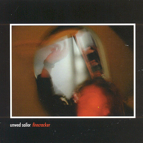 Play & Download Firecracker Ep by Unwed Sailor | Napster