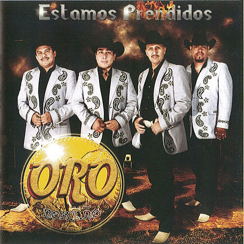 Estamos Prendidos by Oro Norteno