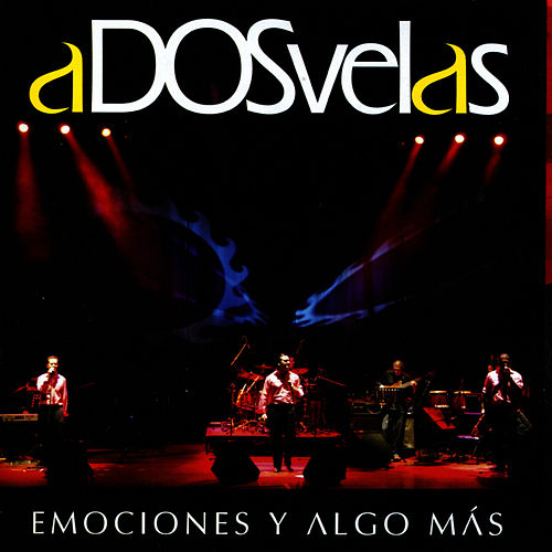 Play & Download Emociones y Algo Más by A Dos Velas | Napster