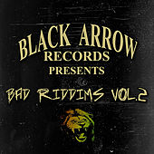 Play & Download Black Arrow Presents 3 Bad Riddims Vol 2 by Various Artists | Napster