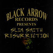 Play & Download Black Arrow Presents Slim Smith Resurrection by Slim Smith | Napster