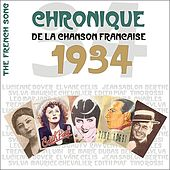 Play & Download The French Song - Chronique de la Chanson Française (1934), Vol. 11 by Various Artists | Napster