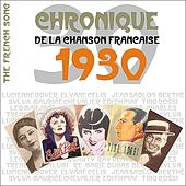 The French Song - Chronique de la Chanson Française (1930), Vol. 12 by Various Artists