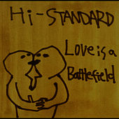 Play & Download Love Is A Battlefield by Hi-Standard | Napster