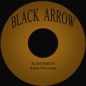 Play & Download Watch This Sound by Slim Smith | Napster