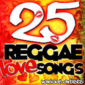 25 Reggae Love Songs by Various Artists