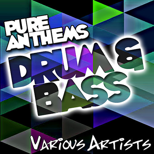 Play & Download Pure Anthems: Drum & Bass by Various Artists | Napster