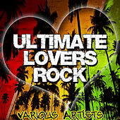 Ultimate Lovers Rock by Various Artists
