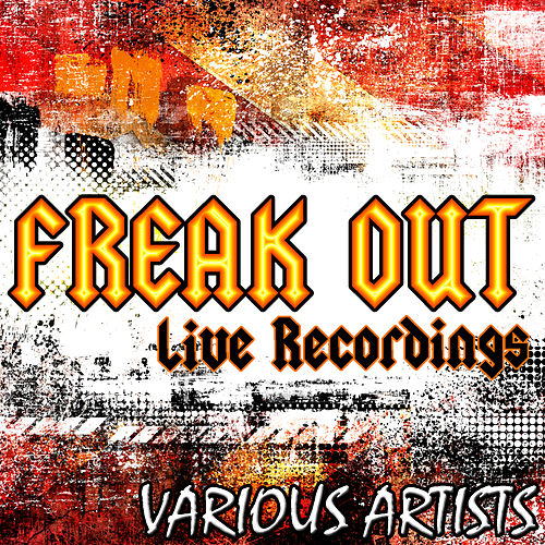 Freak Out: Live Recordings by Various Artists