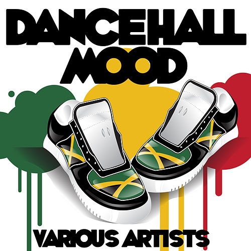 Play & Download Dancehall Mood by Various Artists | Napster