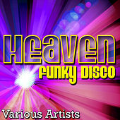 Play & Download Heaven: Funky Disco by Various Artists | Napster