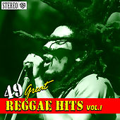 Play & Download 49 Great Reggae Hits Vol. 1 by Various Artists | Napster