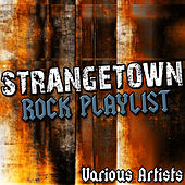 Play & Download Strangetown: Rock Playlist by Various Artists | Napster