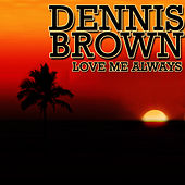Love Me Always by Dennis Brown