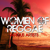 Play & Download Women of Reggae by Various Artists | Napster