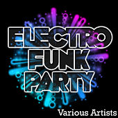 Play & Download Electro Funk Party by Various Artists | Napster