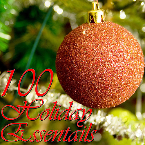 Play & Download 100 Holiday Essentials by Christmas Music Experts | Napster