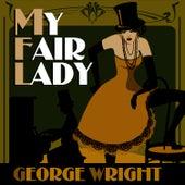 My Fair Lady by George Wright