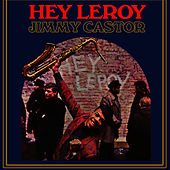 Hey Leroy! by The Jimmy Castor Bunch