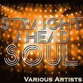 Play & Download Straight Ahead Soul by Various Artists | Napster