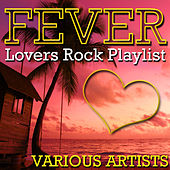 Play & Download Fever: Lovers Rock Playlist by Various Artists | Napster