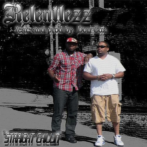 Play & Download Straight Chillin' (feat. Don Cox) - Single by Relentlezz Dre | Napster