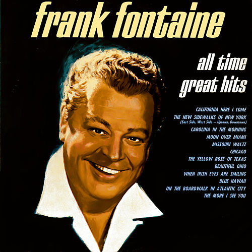 Play & Download All Time Great Hits by Frank Fontaine | Napster