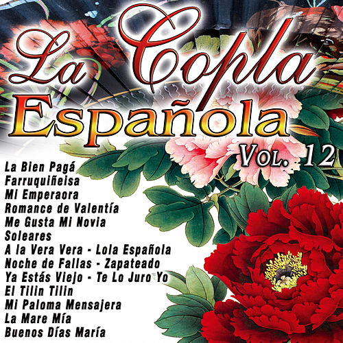 Play & Download La Copla Española Vol. 12 by Antonio Amaya | Napster