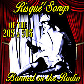 Risqué Songs of the '20s & '30s - Banned On the Radio by Various Artists