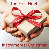 Play & Download Instrumental Christmas Songs - The First Noel by Instrumental Christmas Songs | Napster