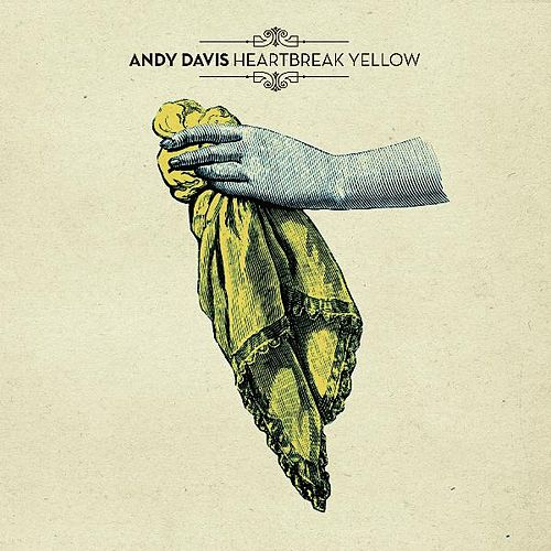 Play & Download Heartbreak Yellow by Andy Davis | Napster