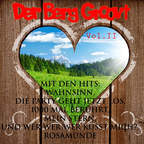 Play & Download Der Berg Groovt Vol. II by Various Artists   Napster
