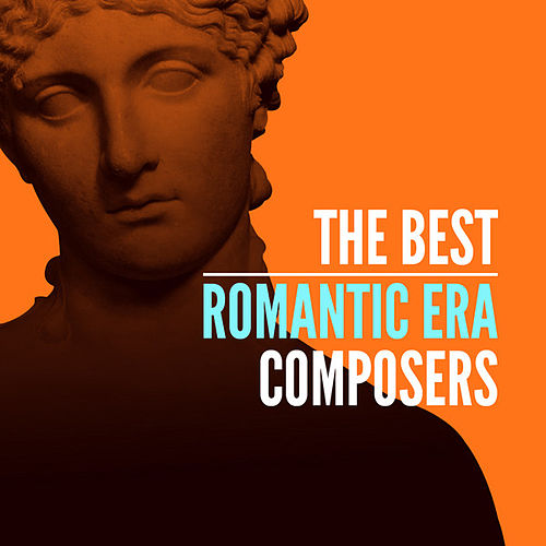 Play & Download The Best Romantic Era Composers by Various Artists | Napster
